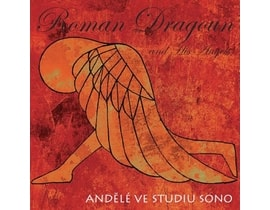Roman Dragoun And His Angels - Andělé ve studiu SONO, CD