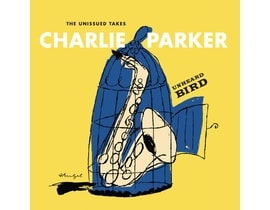 Charlie Parker - Unheard Bird: The Unissued, 2CD