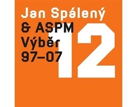 Spaleny, Jan & Aspm - Vyber 1997-2007, CD