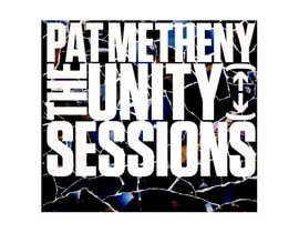 Pat Metheny - The Unity Sessions, 2CD
