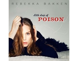 Rebekka Bakken - Little Drop of Poison, CD