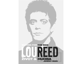 Jeremy Reed - Lou Reed: Waiting for the Man - Život a hudba, KNIHA