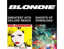 Blondie - Greatest Hits Deluxe Redux/Ghosts Of Download, CD