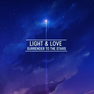 Light & Love - Surrender To The Stars, CD