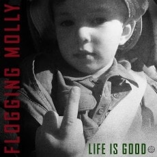 Flogging Molly  Life Is Good, CD