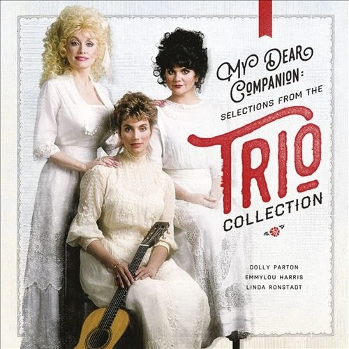 Dolly Parton/Linda Ronstadt/Emmylou Harris-My Dear Companion: Selections From The Trio Collection, CD