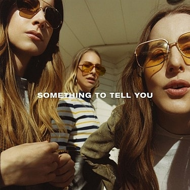 Haim : Something to Tell You