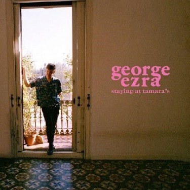 George Ezra : Staying At Tamara's